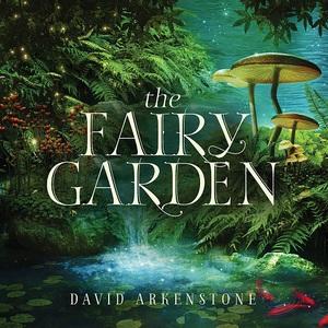 David Arkenstone - The Fairy Garden (2016)