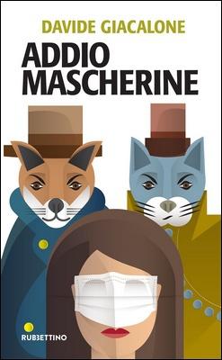 Davide Giacalone - Addio mascherine (2020)