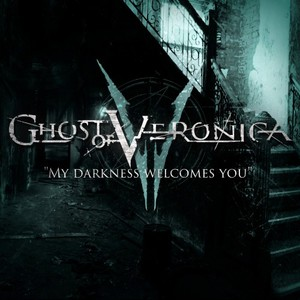 Ghost Of Veronica - My Darkness Welcomes You [EP] (2017)