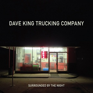 Dave King Trucking Company - Surrounded by the Night (2016)