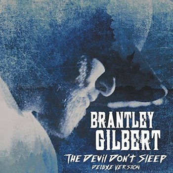 Brantley Gilbert – The Devil Dont Sleep (Deluxe Edition) (2017) [MP3 320 KBPS]