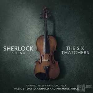 David Arnold & Michael Price – Sherlock: Series 4 – The Six Thatchers (Original Television Soundtrack) (2017)