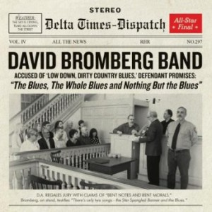 David Bromberg Band - The Blues, The Whole Blues and Nothing But the Blues (2016)