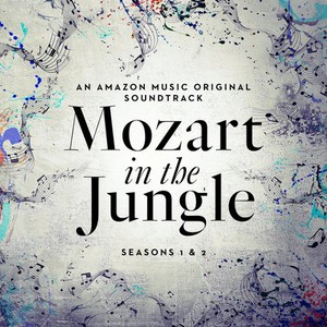 Mozart in the Jungle: Seasons 1 and 2 (An Amazon Music Original Soundtrack) (2016)