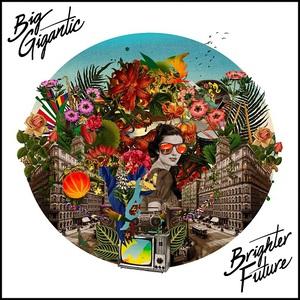 Big Gigantic – Brighter Future (2016)