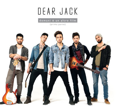Dear Jack - Domani è un altro film (prima parte)(2014).Mp3 - 320Kbps