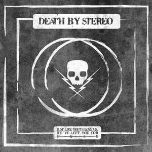 Death By Stereo - Just Like You'd Leave Us, We've Left You For Dead [EP] (2016)