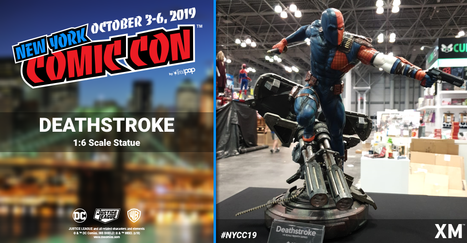 XM Studios: Coverage New York Comic Con 2019 - October 3rd to 6th  Deathstrokecpk5y
