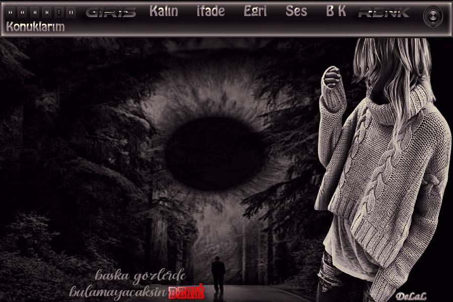 DeLaL.33- Başka Gözlerde Bulamayacaksın Beni