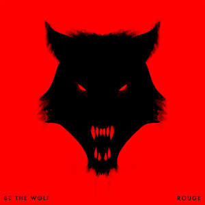 Be The Wolf - Rogue (2016)