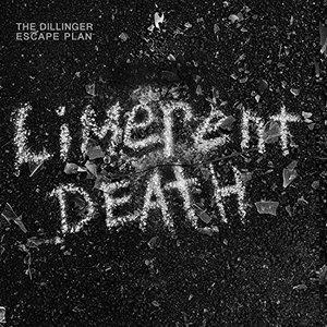 The Dillinger Escape Plan - Limerent Death [Single] (2016)