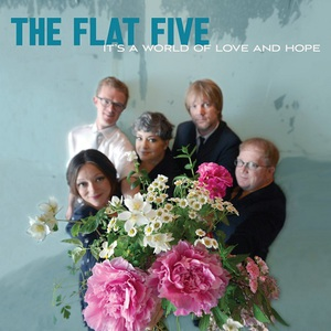 The Flat Five - It's a World of Love and Hope (2016)