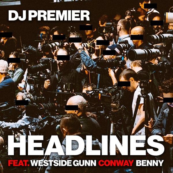 DJ Premier - Headlines feat. Westside Gunn, Conway & Benny