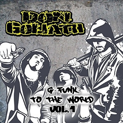 Don Goliath - G-Funk to the World Vol. 1 (2018)