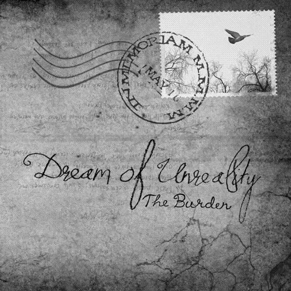 Dream Of Unreality – The Burden (2011)