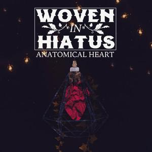 Woven in Hiatus - Anatomical Heart (2016)