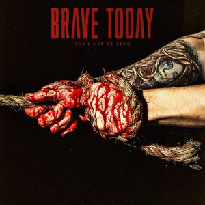 Brave Today - The Lives We Lead [EP] (2016)
