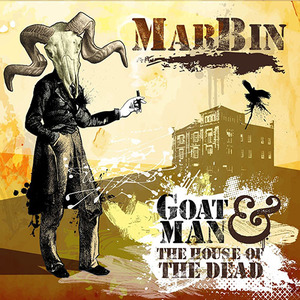 Marbin - Goat Man & The House Of The Dead (2016)