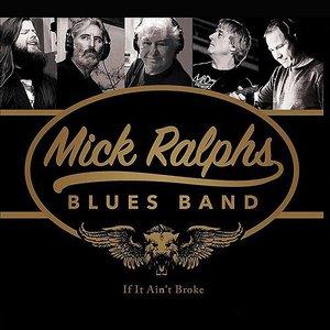 Mick Ralphs Blues Band - If It Ain't Broke (2016)
