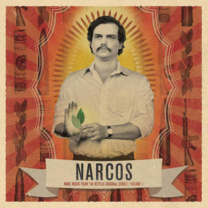 VA - Narcos, Vol. 1 (More Music From The Netflix Landal Series) (2016)