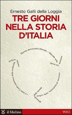 Ernesto Galli della Loggia - Tre giorni nella storia d'Italia (2011)