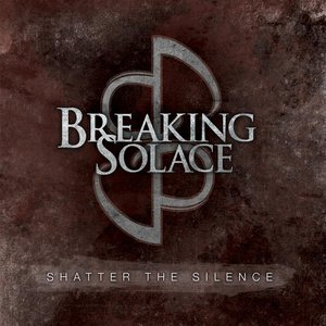 Breaking Solace - Shatter the Silence (EP) (2016)