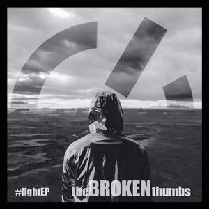 The Broken Thumbs - #fight [EP] (2016)