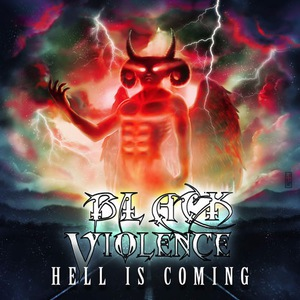 Black Violence – Hell Is Coming (2016)