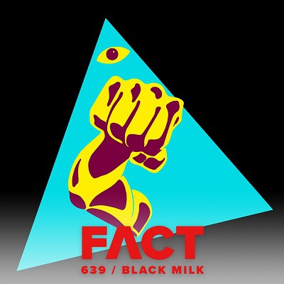 Black Milk - FACT mix (Feb '18) (2018)