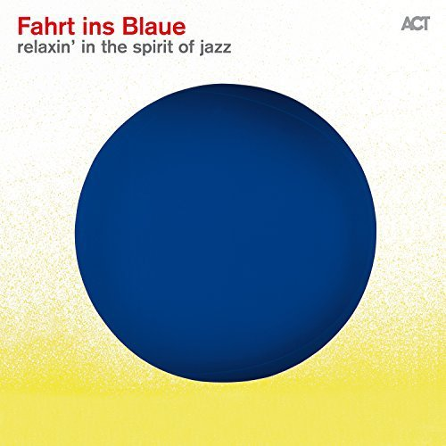 Fahrt Ins Blaue Relaxin In The Spirit Of Jazz (2017)