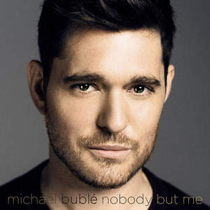 Michael Bublé - Nobody But Me (Deluxe Edition) (2016)