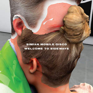 Simian Mobile Disco - Welcome to Sideways (2016)