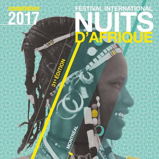Festival International Nuits d Afrique, 31e Edition - Compilation 2017 (2017)