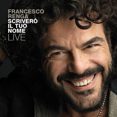 Francesco Renga – Scriverò il tuo nome - Live  (2017).Mp3 - 320Kbps