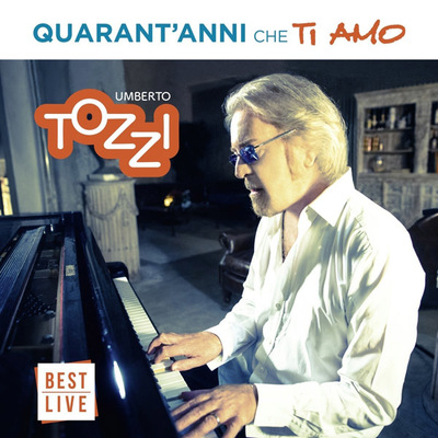 Umberto Tozzi - Quarant'Anni Che Ti Amo (2017)