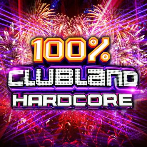 100% Clubland Hardcore (2017)