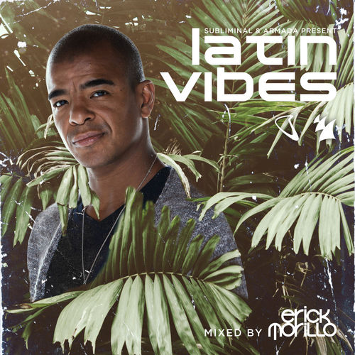 VA / Erick Morillo - Subliminal Records & Armada Music pres. Latin Vibes (unmixed tracks) (2018)