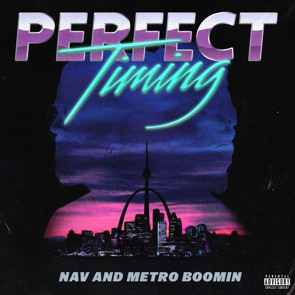 NAV & Metro Boomin - Perfect Timing (2017)