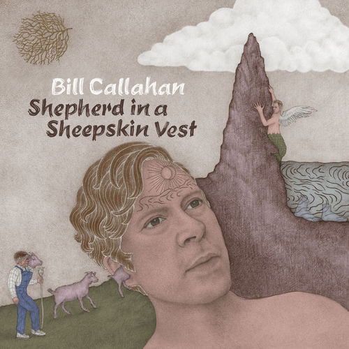 Bill Callahan - Shepard In a Sheepskin Vest (2019)