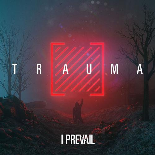 I Prevail - Trauma (2019)