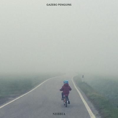 Gazebo Penguins – Nebbia (2017)