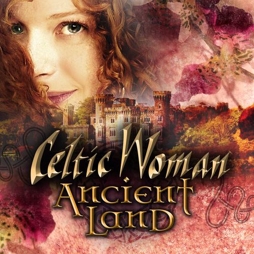 Celtic Woman - Ancient Land (2018)
