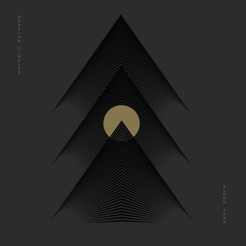 Russian Circles - Blood Year (2019)