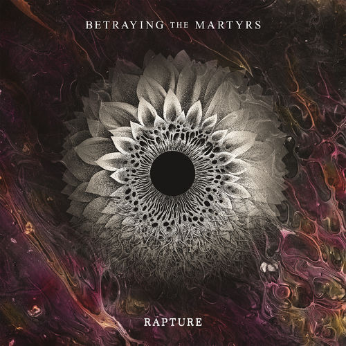 Betraying The Martyrs - Rapture (2019)