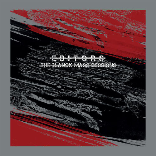 Editors - The Blanck Mass Sessions (2019)