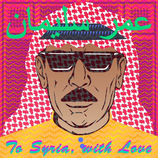 Omar Souleyman - To Syria, With Love (2017)
