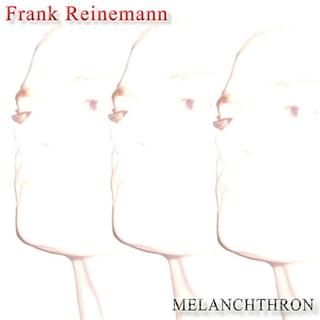 Frank Reinemann - Melanchthron (2016)