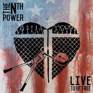 The Nth Power - Live To Be Free (2016)