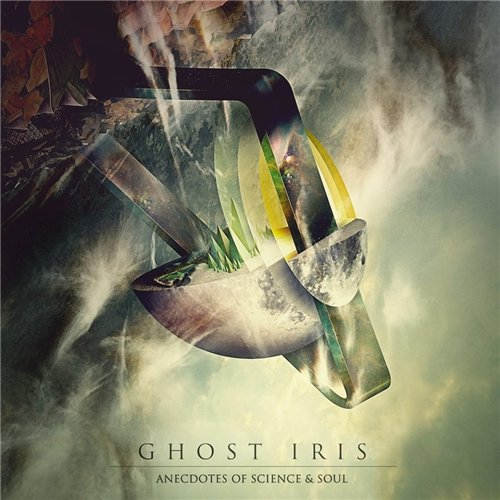 Ghost Iris – Anecdotes Of Science & Soul (2015)