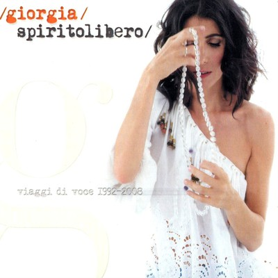 Giorgia - Spirito libero - Viaggi di voce 1992-2008 (2008).Mp3 - 320Kbps
